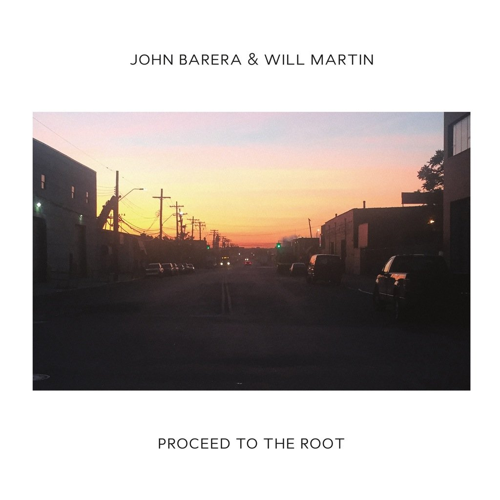 2MR-028 – John Barera, Will Martin – Proceed To The Root LP